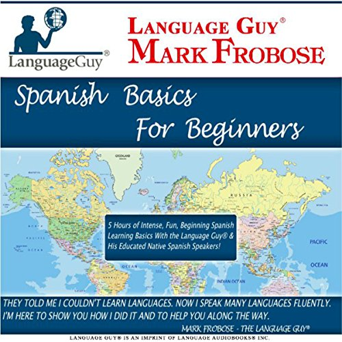 Language Guy's Spanish Basics for Beginners - 5 One Hour Audio CDs [English and Spanish Edition] audiobook cover art