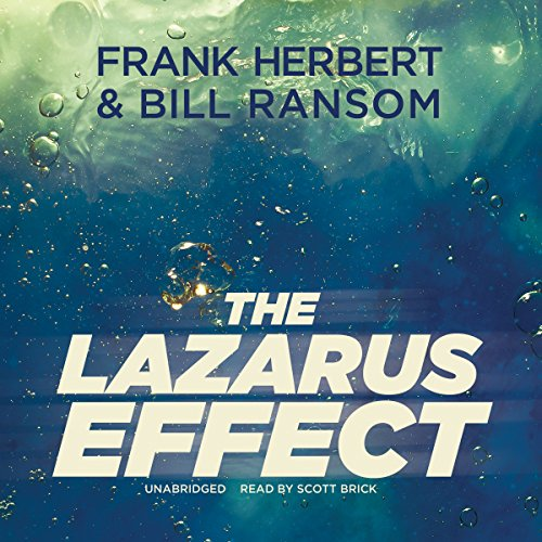 The Lazarus Effect     The Pandora Sequence, Book 2              Auteur(s):                                                                                                                                 Frank Herbert,                                                                                        Bill Ransom                               Narrateur(s):                                                                                                                                 Scott Brick                      Durée: 15 h et 56 min     1 évaluation     Au global 4,0
