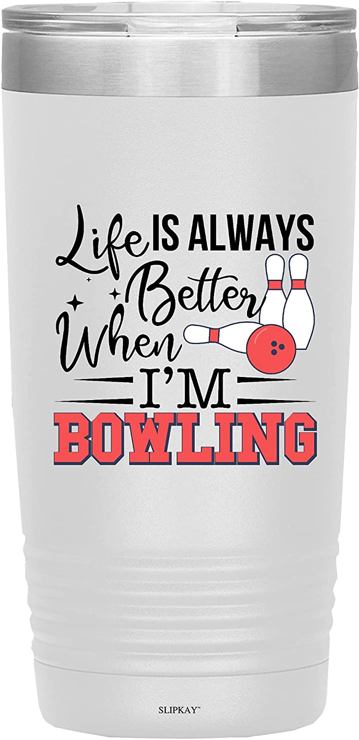Life Is Always Raleigh Mall Better When Tumbler Im 20oz Bowling Max 47% OFF Vacuum