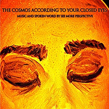 The Cosmos According to Your Closed Eyes (Deluxe Edition)
