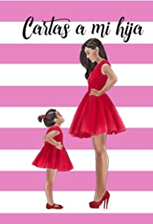 Cartas a Mi Hija: Libreta de Mamá para Hija Notas de Amor Y Sabiduría | Paginas Blancas |6x9| 100 Paginas | Morena (Spanish Edition)