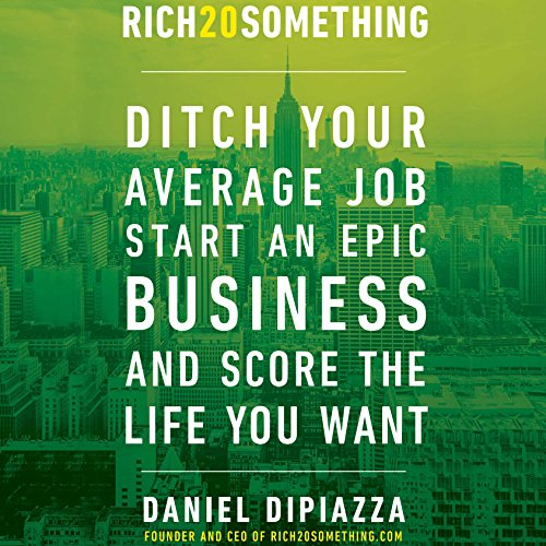 Rich20Something     Ditch Your Average Job, Start an Epic Business, and Score the Life You Want              By:                                                                                                                                 Daniel DiPiazza                               Narrated by:                                                                                                                                 Daniel DiPiazza                      Length: 6 hrs and 50 mins     241 ratings     Overall 4.6