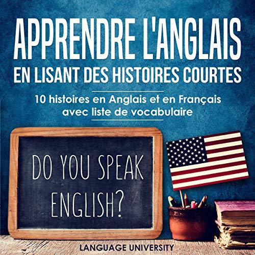 Couverture de Apprendre l'anglais en lisant des histoires courtes: 10 histoires en Anglais et en Français avec liste de vocabulaire