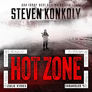 Hot Zone     The Zulu Virus Chronicles, Book 1              By:                                                                                                                                 Steven Konkoly                               Narrated by:                                                                                                                                 Charles Hubbell                      Length: 10 hrs and 51 mins     21 ratings     Overall 4.2