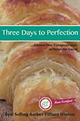 Three Days to Perfection: European Style without the travel Hardcover