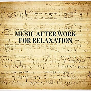 Music After Work for Relaxation with Classical Chopin Music