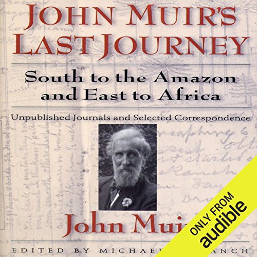 John Muirs Last Journey audiobook cover art
