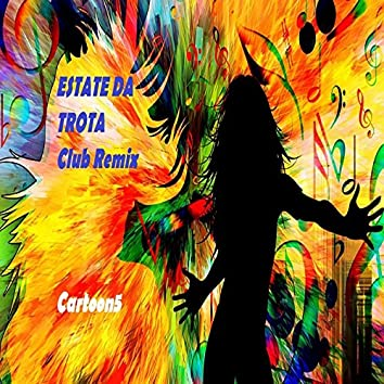 ESTATE DA TROTA (Club Remix)