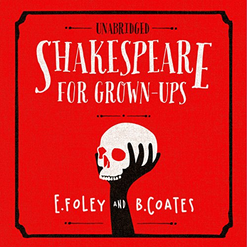 Shakespeare For Grownups   audiobook cover art