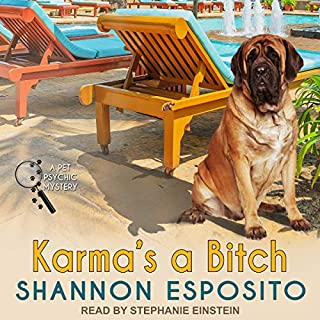 Karma's a Bitch     Pet Psychic Mystery Series, Book 1              By:                                                                                                                                 Shannon Esposito                               Narrated by:                                                                                                                                 Stephanie Einstein                      Length: 7 hrs and 31 mins     16 ratings     Overall 4.2