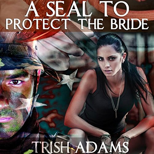A SEAL to Protect the Bride (Clean Military Romance) audiobook cover art
