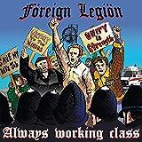 Föreign Legiön: Always Working Class [Vinyl LP] (Vinyl)
