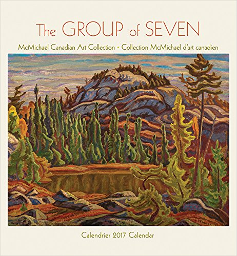 The Group of Seven 2017 Wall Calendar / Le Groupe des Sept Calendrier Mural 2017