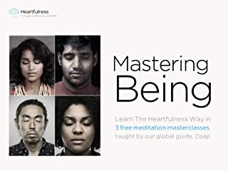 Mastering Being - Heartfulness Masterclasses