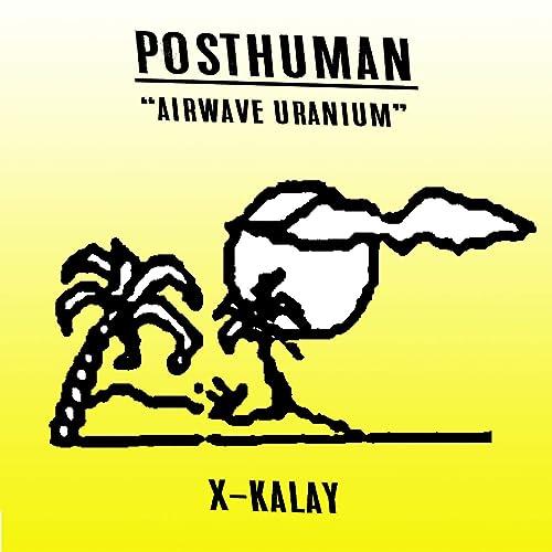 Airwave Uranium (Lou Karsh's Acid Flashback) by Posthuman on