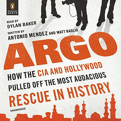 Argo Audiobook By Antonio Mendez,                                                                                        Matt Baglio cover art