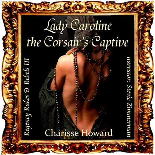 Lady Caroline, The Corsair's Captive audiobook cover art