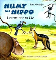 Hilmy the Hippo Learns Not to Lie 0860373444 Book Cover