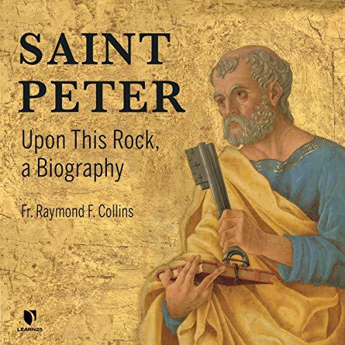 Saint Peter: Upon This Rock, a Biography Titelbild