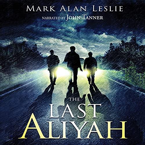 The Last Aliyah Audiobook By Mark Alan Leslie cover art