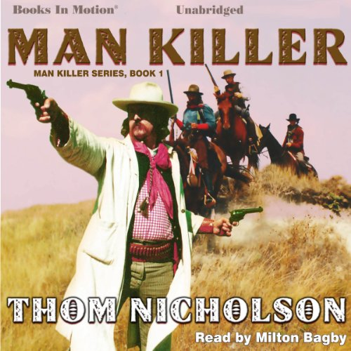 Man Killer     Man Killer, Book 1              By:                                                                                                                                 Thom Nicholson                               Narrated by:                                                                                                                                 Milton Bagby                      Length: 8 hrs and 30 mins     Not rated yet     Overall 0.0