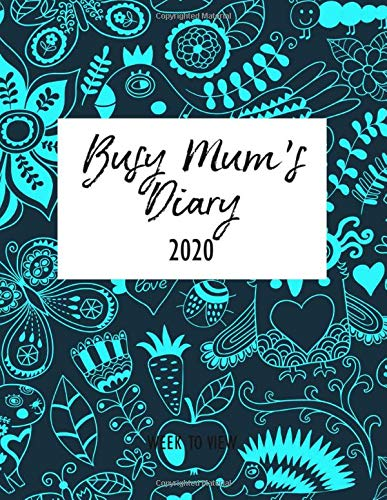 Busy Mum's Diary 2020 - Week to View: Organised Mum 2020 Desk Diary Book - with Week & Month to View Calendar Planner - Tired Mums Yearly Organiser - Blue Owl