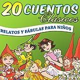 20 Cuentos Clásicos. Relatos y Fábulas para Niños