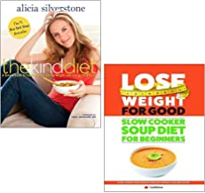 The Kind Diet, Lose Weight For Good: Slow Cooker Soup Diet For Beginners 2 Books Collection Set