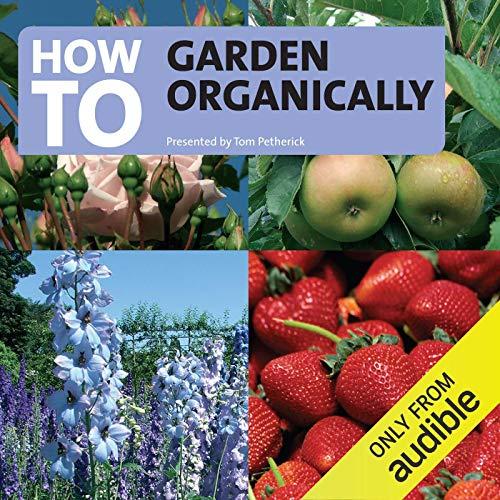 How to Garden Organically audiobook cover art