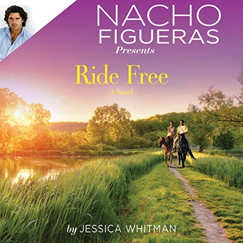 Nacho Figueras Presents: Ride Free audiobook cover art