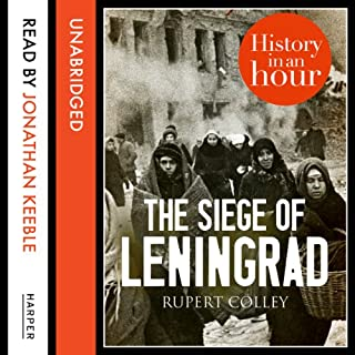 The Siege of Leningrad: History in an Hour cover art