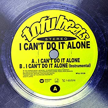 I Can't Do It Alone