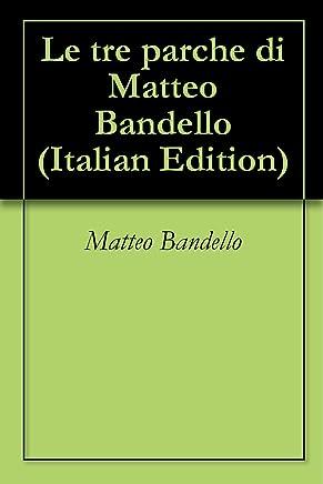 Le tre parche di Matteo Bandello