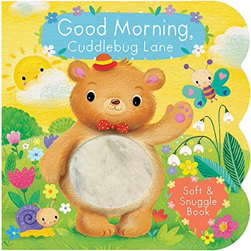 Good Morning: Cuddlebug Lane (Children's Interactive Chunky Little Touch and Feel Board Book)