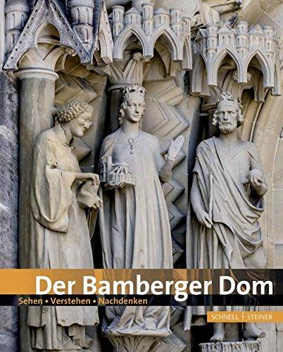 Der Bamberger Dom: Sehen - Verstehen - Nachdenken