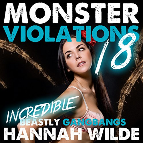 Monster Violations 18: Incredible Beastly Group Encounters audiobook cover art
