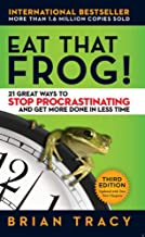 Eat That Frog!: 21 Great Ways to Stop Procrastinating and Get More Done in Less Time