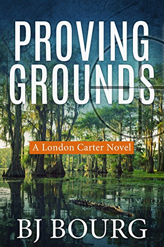 Proving Grounds: A London Carter Novel (London Carter Mystery Series Book 2)