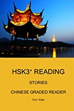 HSK 3+ READING: Chinese Graded Reader (Chinese Graded Readers) (English Edition)