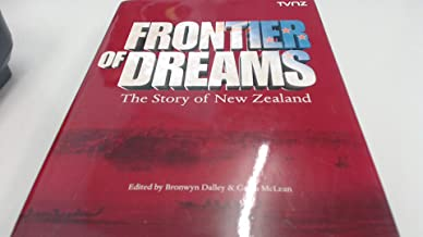 frontier of dreams the story of new zealand