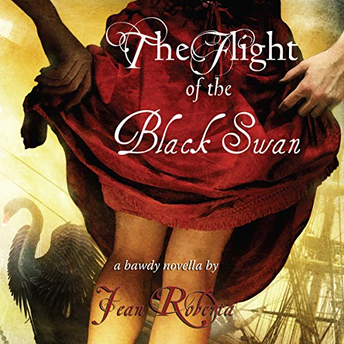 The Flight of the Black Swan: A Bawdy Novella audiobook cover art