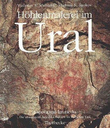 Höhlenmalerei im Ural: Kapova und Ignatievka. Die altsteinzeitlichen Bilderhöhlen im südlichen Ural