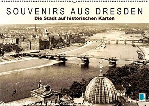 Souvenirs aus Dresden – Die Stadt auf historischen Karten (Wandkalender 2016 DIN A2 quer): Dresden: Tradition und Stadtgeschichte (Monatskalender, 14 Seiten ) (CALVENDO Orte)