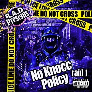 B.a.D Presents: No Knocc Policy, Raid 1