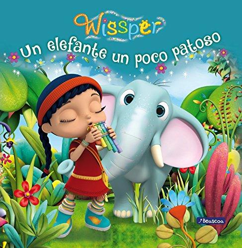 Un elefante un poco patoso (Un cuento de Wissper)