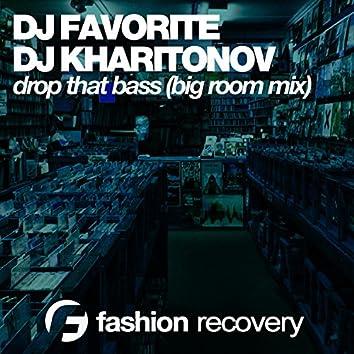 Drop That Bass (Big Room Mix)
