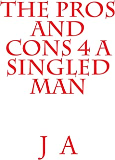 The Pros and Cons 4 a Singled Man (English Edition)