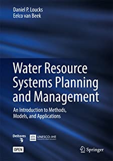 Water Resource Systems Planning and Management: An Introduction to Methods, Models, and Applications