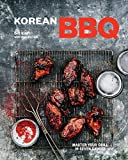 Korean BBQ: Master Your Grill in Seven Sauces [A Cookbook]