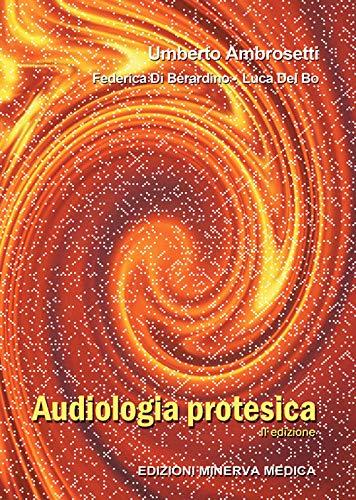 Audiologia protesica. Ediz. per la scuola